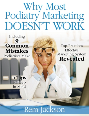 Why Most Podiatry Marketing Doesn't Work | Free Book | Top